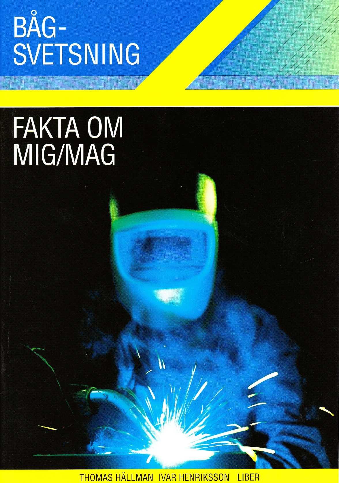 Fakta om MIG/MAG bågsvetsning