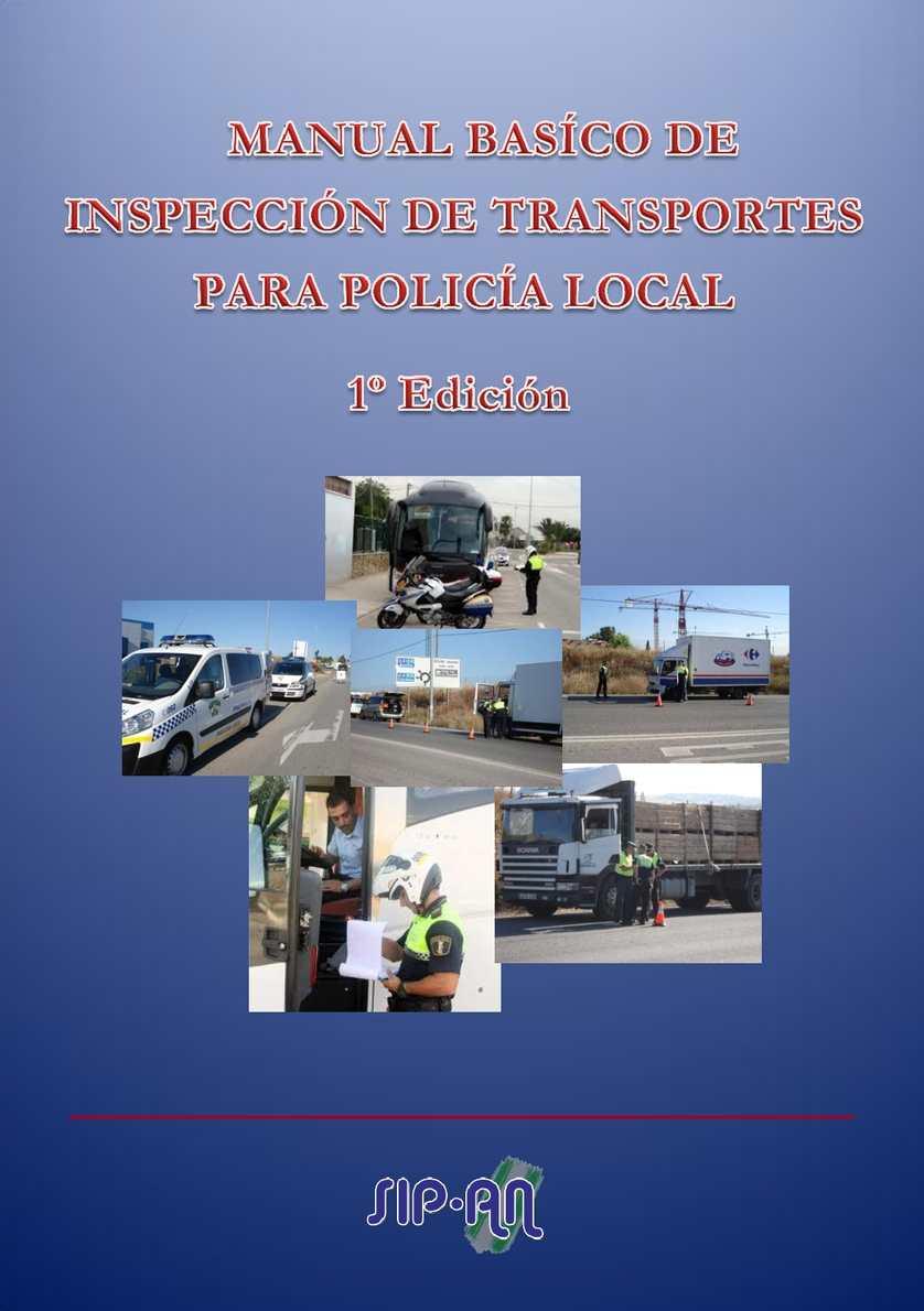 MANUAL BÁSICO DE INSPECCIÓN DE TRANSPORTES PARA POLICÍA LOCAL. EDICIÓN I