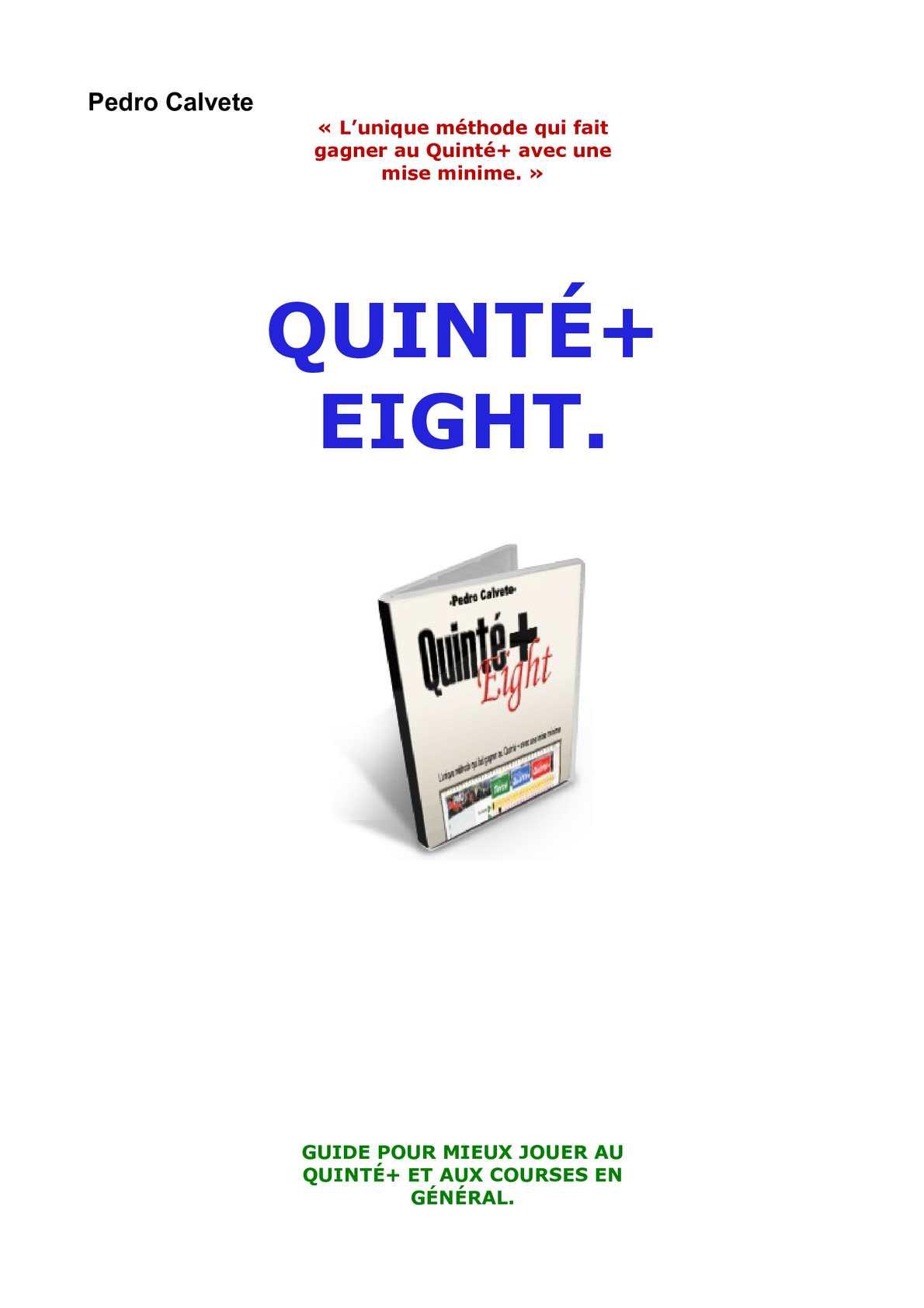 « L'unique méthode qui fait gagner au Quinté+ avec une mise minime. »