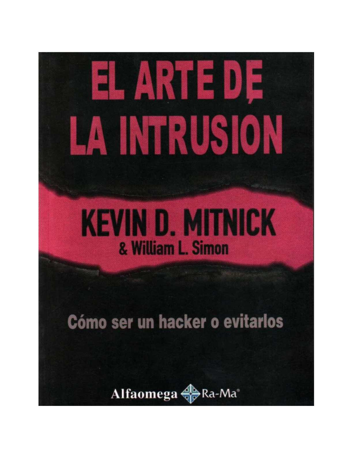 El Arte de la Intrusión, Como ser un Hacker o Evitarlos