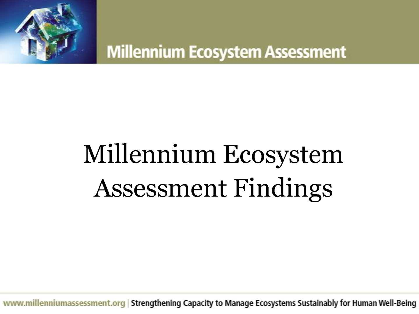 Millenium Ecosystems Findings