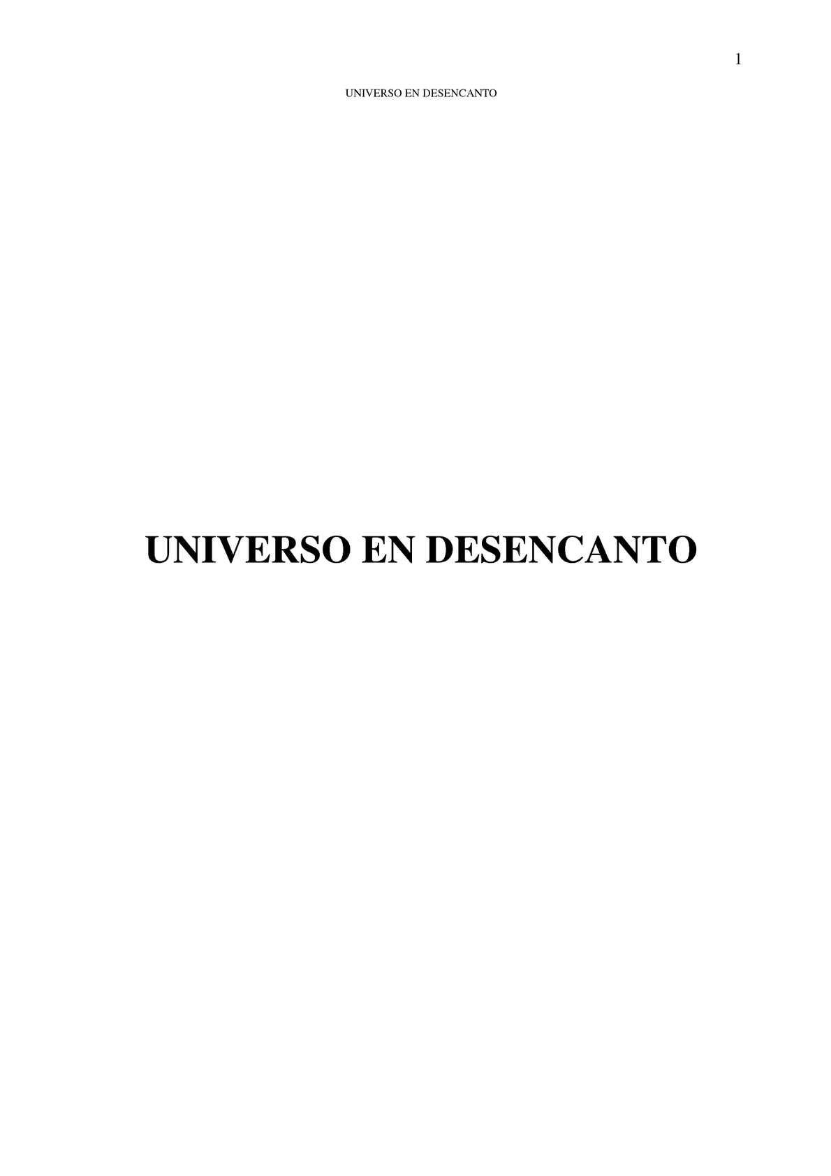 UNIVERSO EN DESENCANTO espanol - De dónde todos vinieron y para dónde todos van. Cómo vinieron y cómo van.