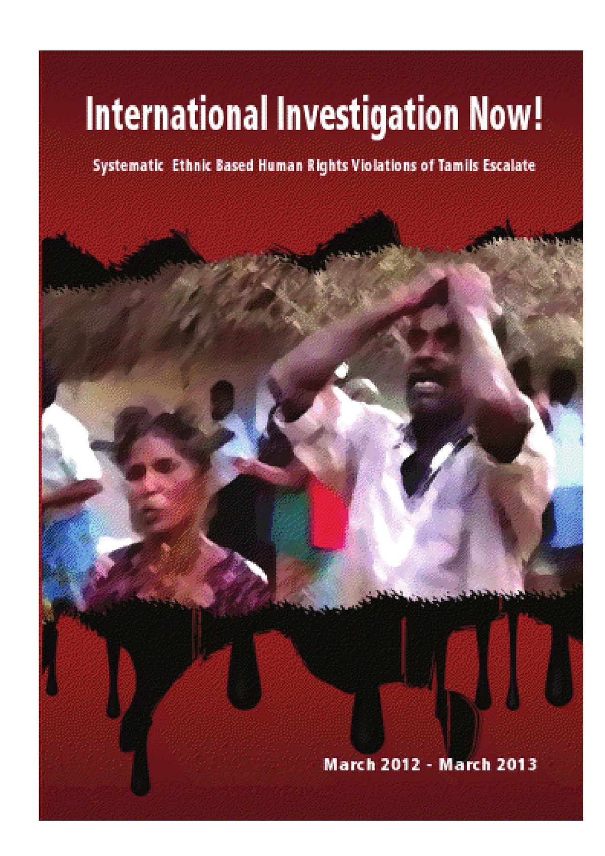 International Investigation Now - Systematic Ethnic Based Human Rights Violations of Tamils Escalate: Booklet by TGTE