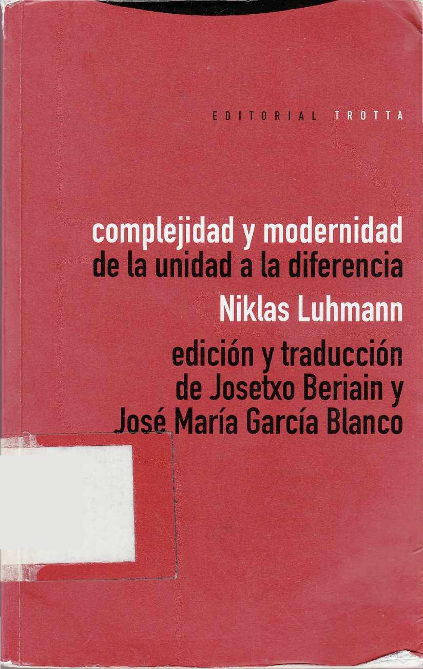 complejidad-y-modernidad-de-la-unidad-a-la-diferencia-niklas-luhmann