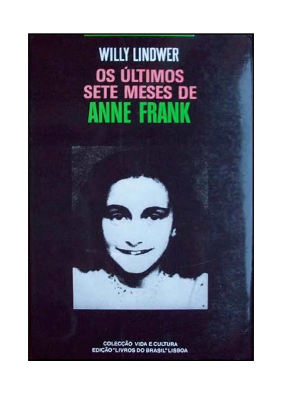 Willy Lindwer - Os últimos sete meses de Anne Frank (Revisado)