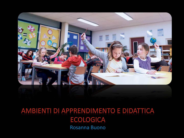 Ambienti di apprendimento e didattica ecologica.pdf