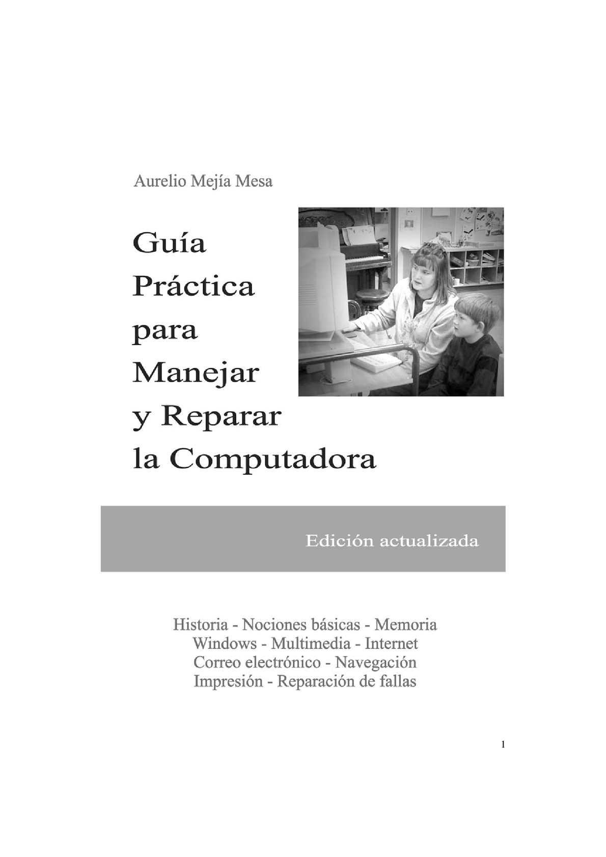 Calaméo - GUIA PRACTICA PARA MANEJAR Y REPARAR LA COMPUTADORA
