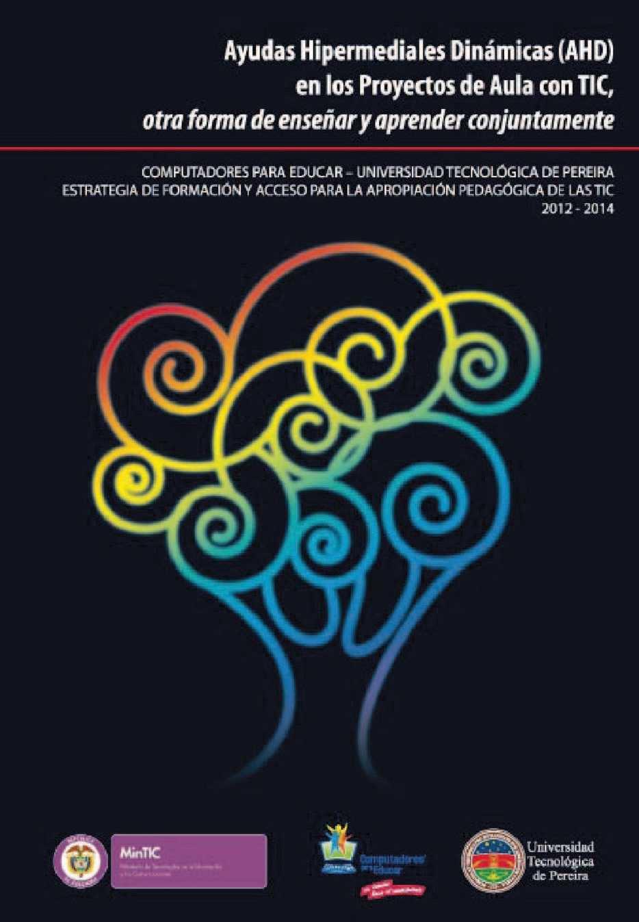 La ayudas hipermediales dinámicas AHD en los proyectos de aula con TIC, otra forma de enseñar y aprender conjuntamente