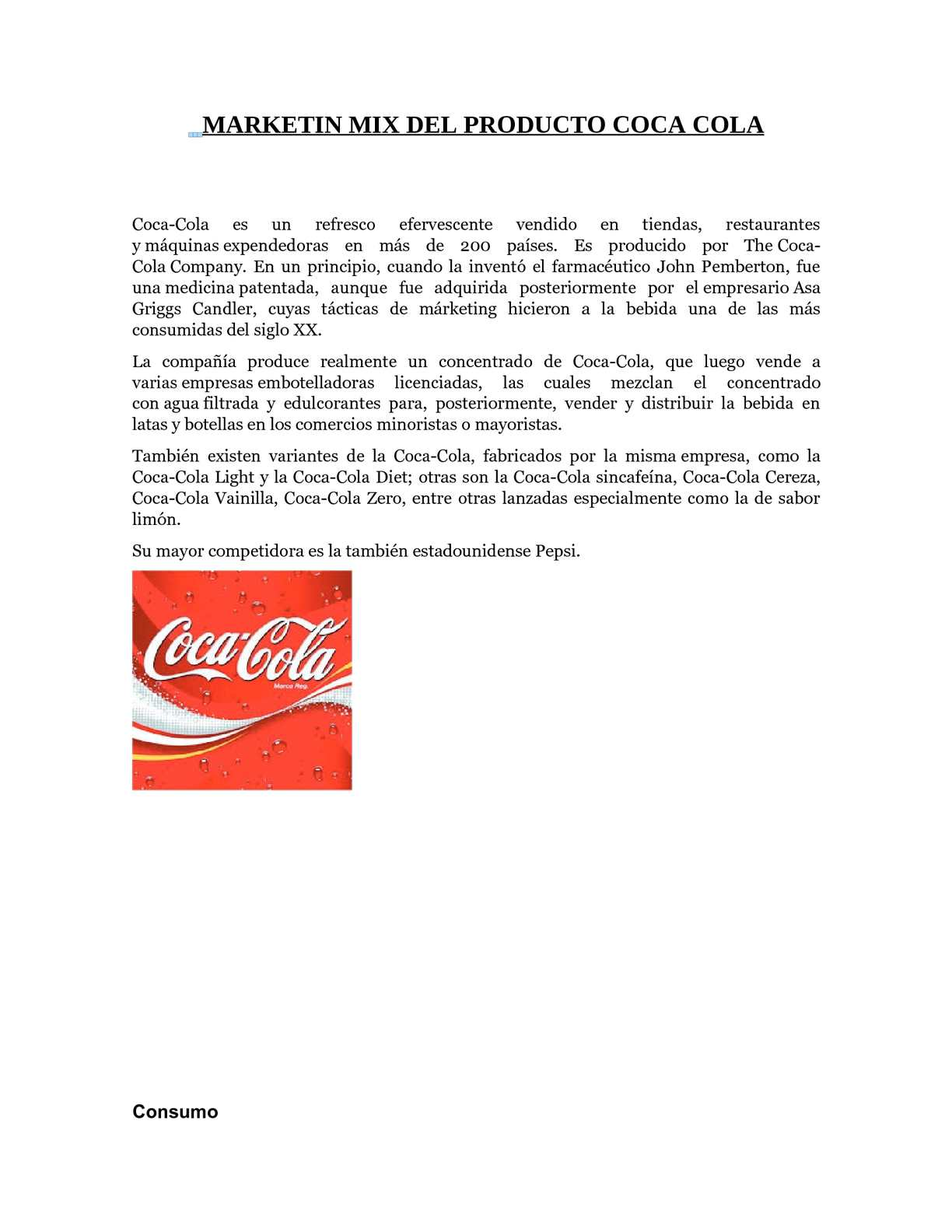 the coca cola marketing mix Question:select a current product or service with which you are familiar this product will be used to pitch a new integrated marketing communication and marketing mix to a client who is the marketer or producer of the productreview the current marketing mix including the communication channels used.