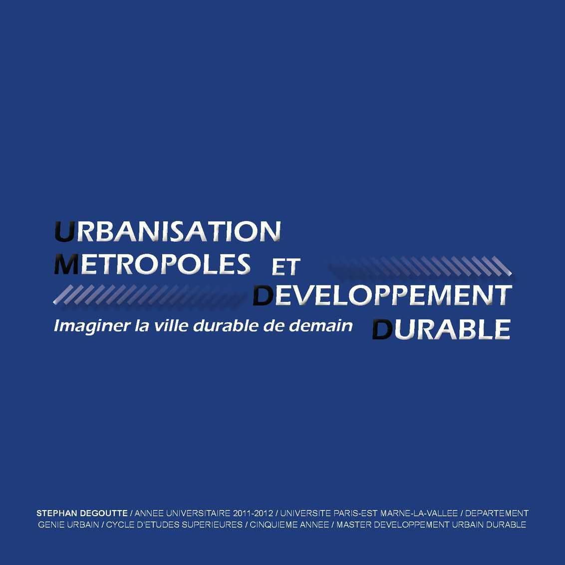 Urbanisation, Métropoles et Développement Durable, Imaginer la ville de demain