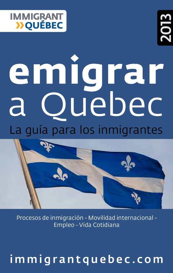 Calaméo - Emigrar a Quebec - La guía para los inmigrantes