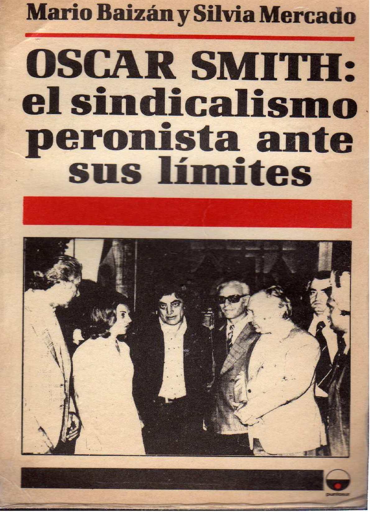 Calaméo - OSCAR SMITH el sindicalismo peronista ante sus límites ...