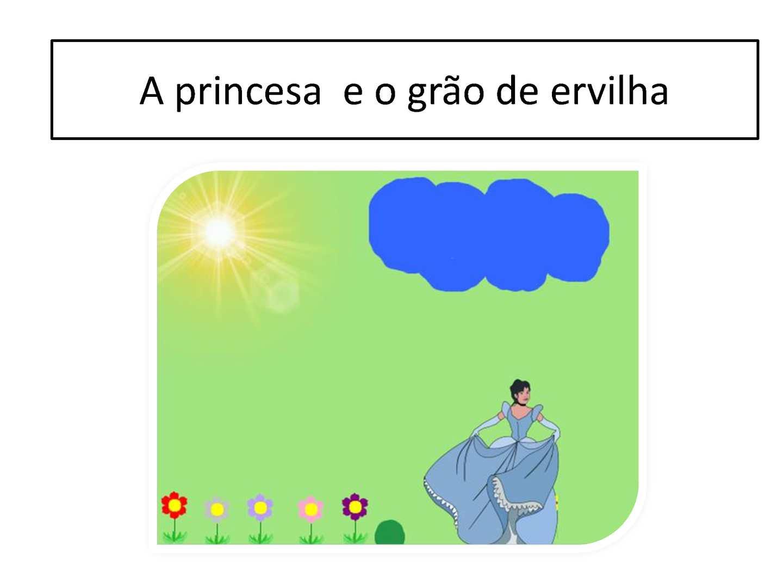 A princesa e o grão de ervilha - Reescrita Coletiva 3º ano C