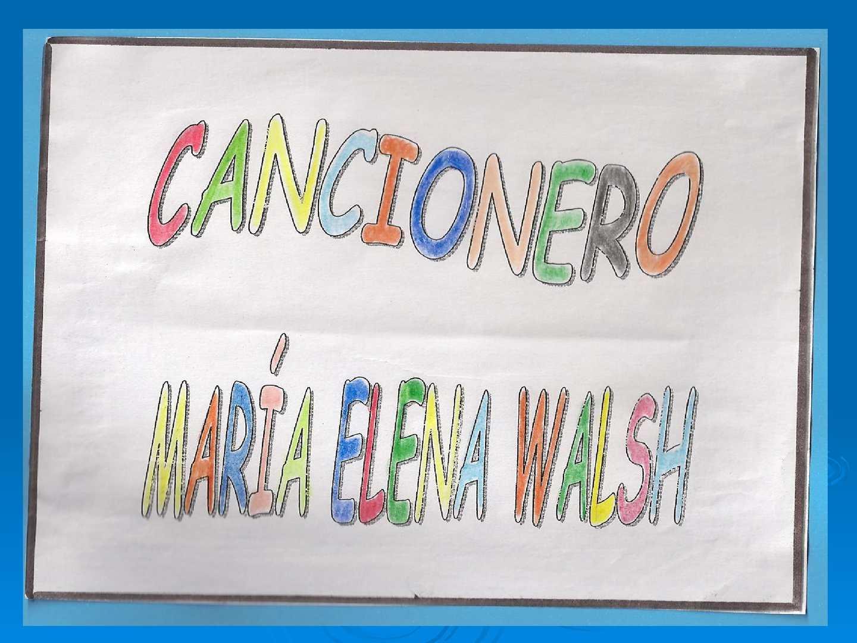 CANCIONERO MARIA ELENA WALSH