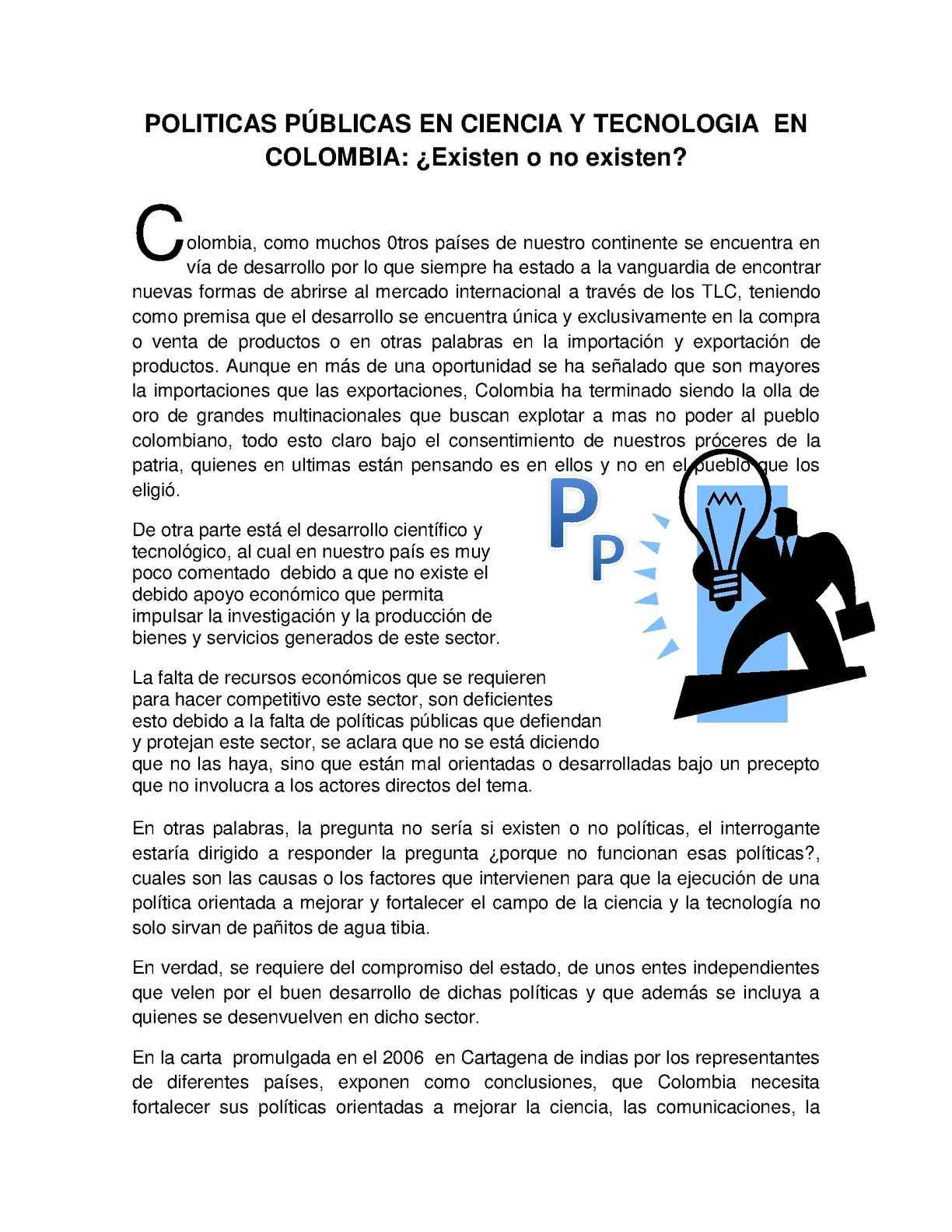 POLÍTICAS PÚBLICAS EN CIENCIA Y TECNOLOGÍA  EN COLOMBIA: ¿Existen o no existen?