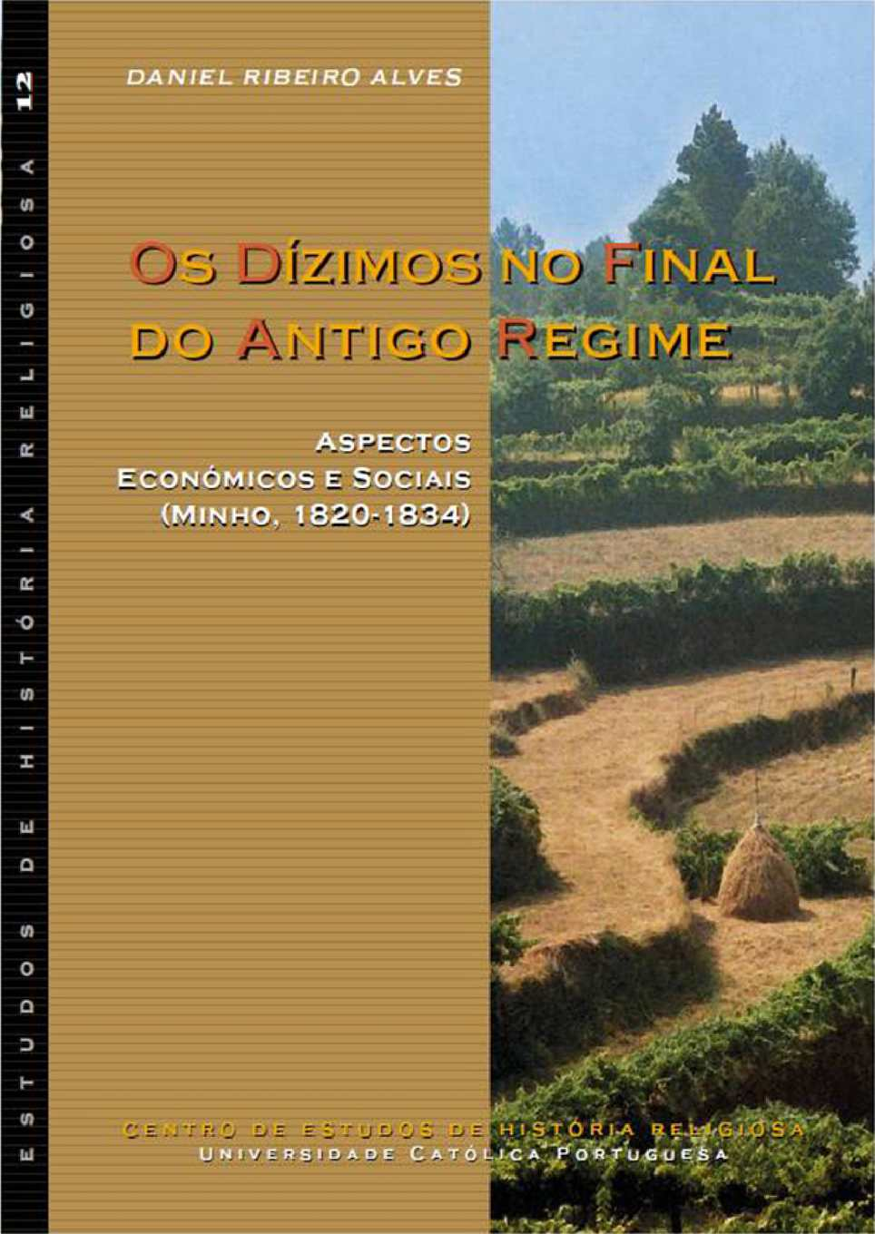 Os Dízimos no Final do Antigo Regime: Aspectos Económicos e Sociais (Minho, 1820-1834)