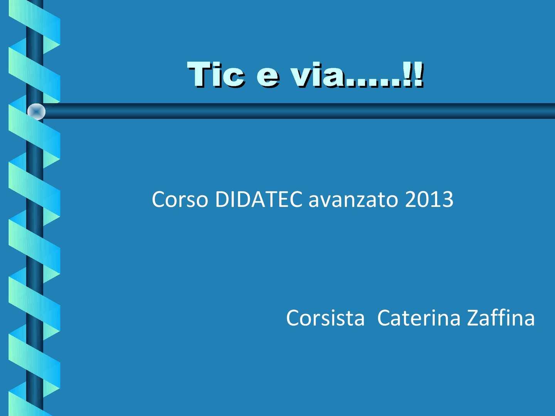 TIC E VIA....!