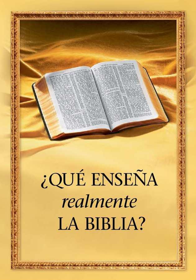 Qué enseña realmente la Biblia