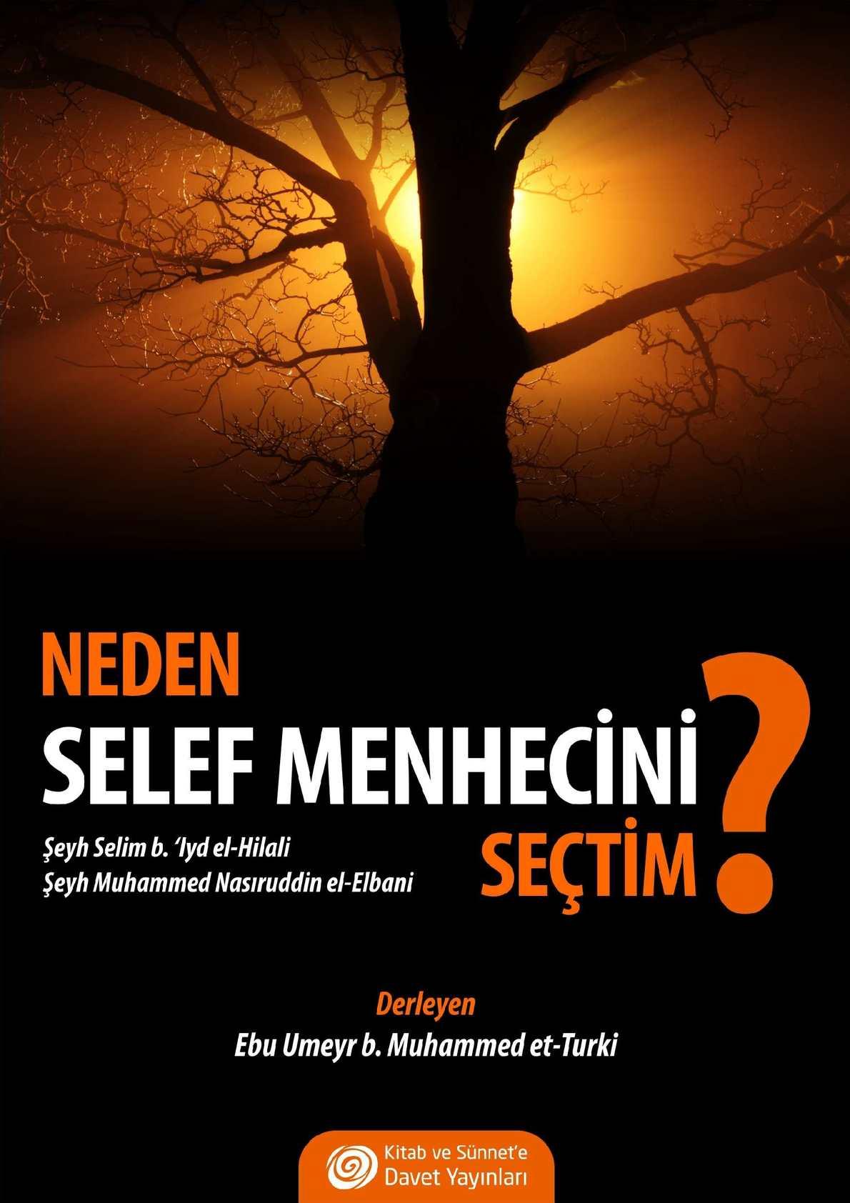 Neden Selef Menhecini Seçtim? Şeyh el-Hilali / Şeyh el-Elbani