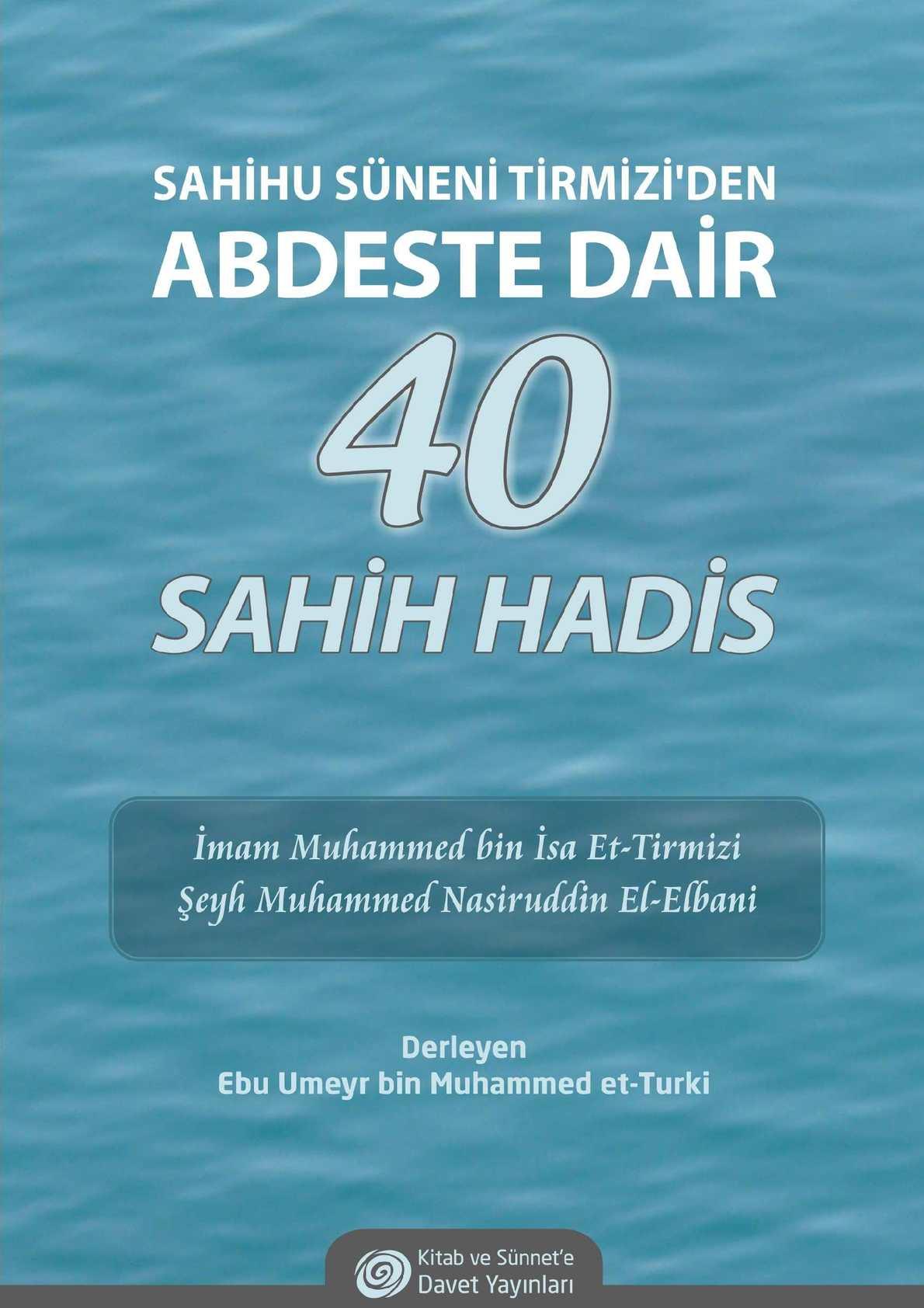 SAHİHU SÜNENİ TİRMİZİ'DEN ABDESTE DAİR 40 SAHİH HADİS