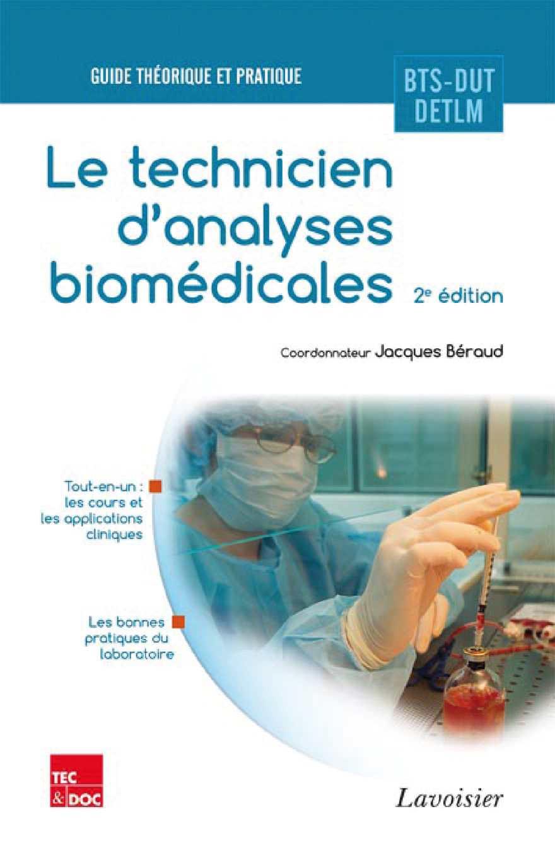 Le technicien d'analyses biomédicales (2° Éd.) (Coll. Guide Théorique et Pratique), tbm, auteurs, extraits.