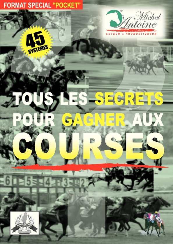 Tous Les Secrets Pour Gagner Aux Courses (Michel ANTOINE)