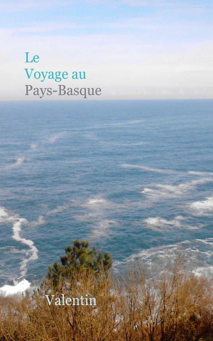 Voyage au Pays basque Valentin
