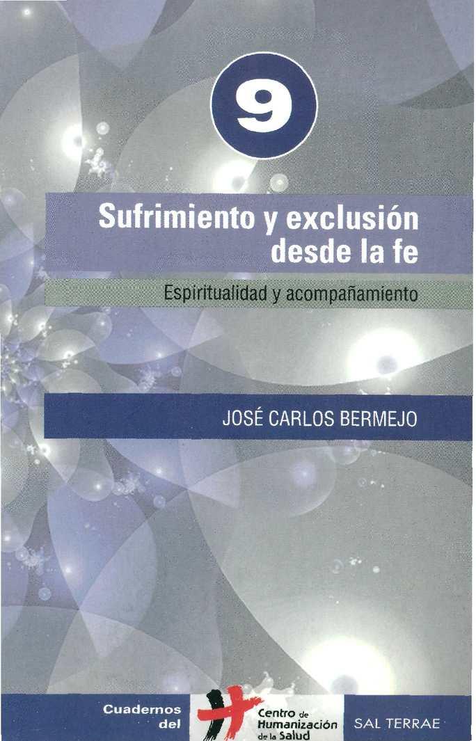 Bermejo J.C. - Sufrimiento y exclusión desde la fe. Espiritualidad y acompañamiento