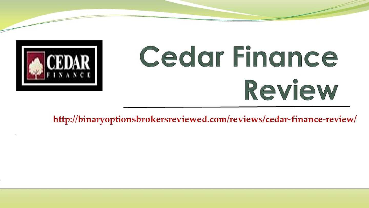 Cedar Finance is one of the most popular and trusted brands in the binary options industry. The software is reliable and the support is swift and you are greeted by friendly staff. Our Cedar Finance review includes all information you are looking for.