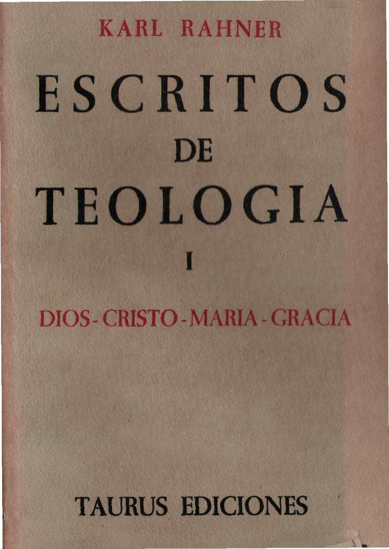 Rahner K. - Escritos de Teologia I. Dios. Cristo. Maria. Gracia