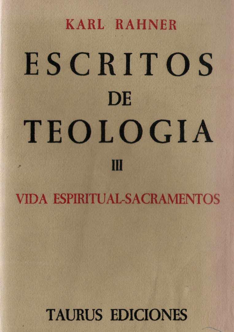 Rahner K. - Escritos de Teologia III. Vida espiritual. Sacramentos