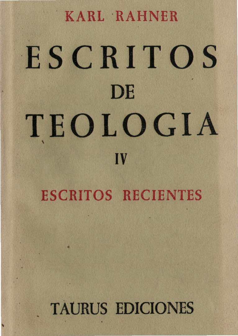 Rahner K. - Escritos de Teologia IV. Escritos recientes