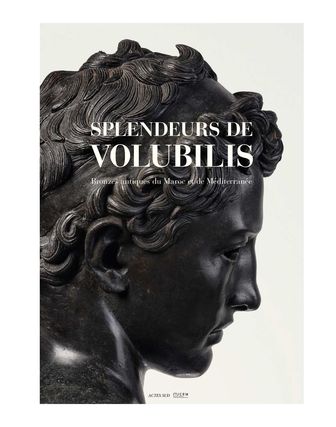 Splendeurs de Volubilis - bronzes antiques du Maroc et de Méditerranée