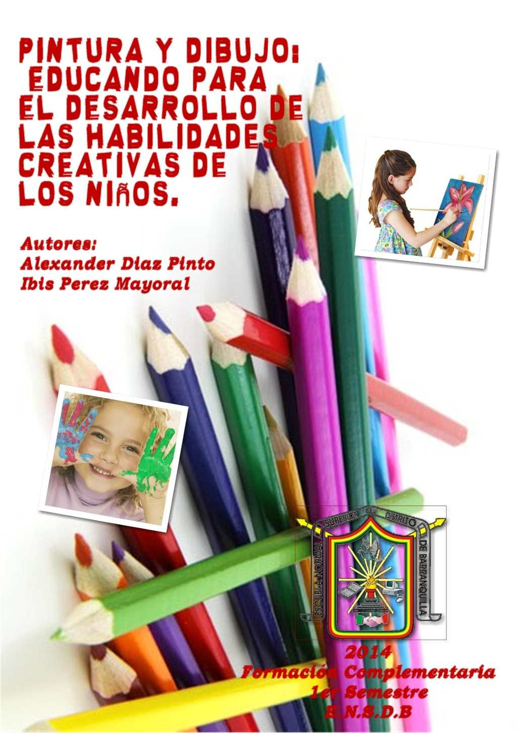Pintura y dibujo: Educando para el desarrollo de las habilidades creativas para los niños.