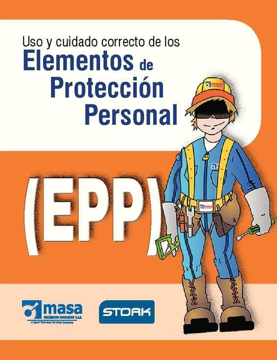 USO Y CUIDADO CORRECTO DE LOS ELEMENTOS DE PROTECCION PERSONAL