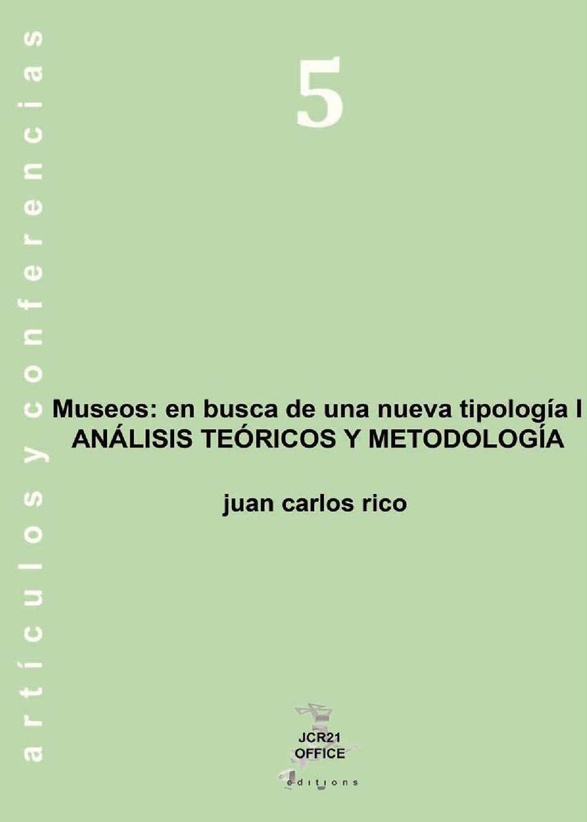Museos: en busca de una nueva tipología I. ANÁLISIS TEÓRICOS Y METODOLOGÍA