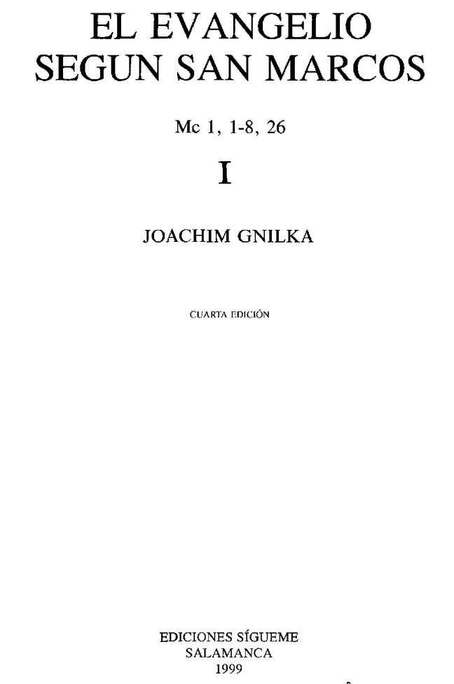 Calaméo - Gnilka J. - El evangelio según San Marcos. Mc 1,1-8,26 Vol I