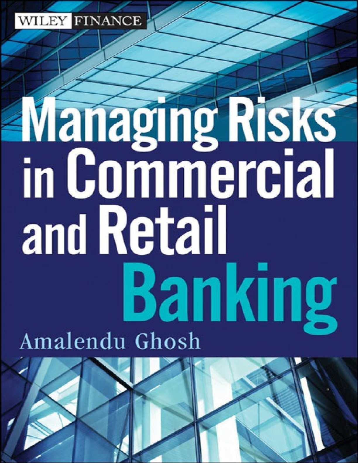 Amalendu Ghosh Managing Risks in Commercial and Retail Banking  2012