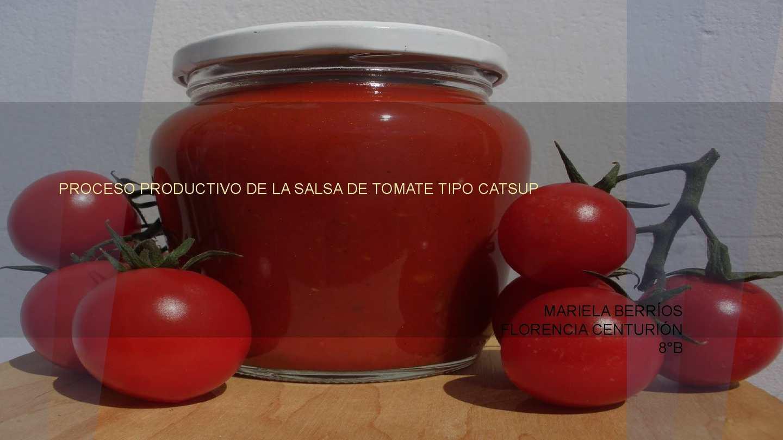 Proceso productivo: salsa de tomate