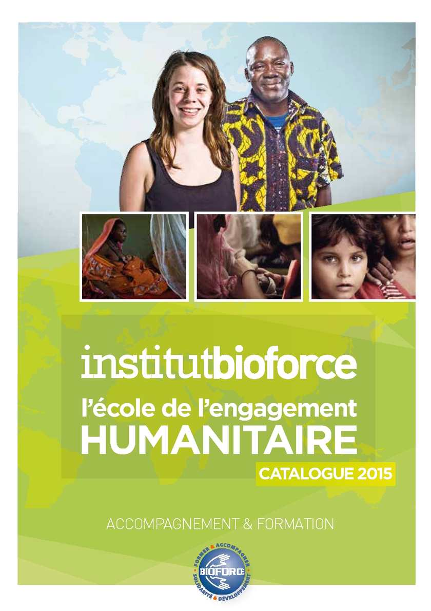 Catalogue 2015 Institut Bioforce | Formation & Accompagnement