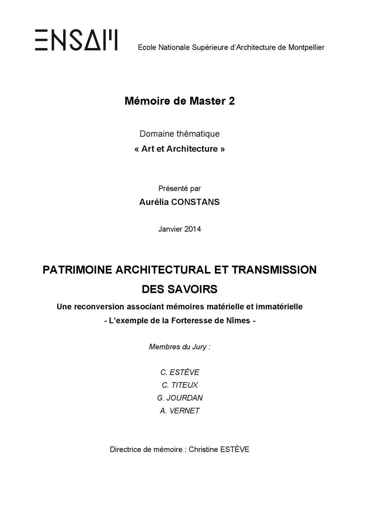 PATRIMOINE ARCHITECTURAL ET TRANSMISSION DES SAVOIRS, Une reconversion associant mémoires matérielle et immatérielle, L'exemple de la Forteresse de Nîmes
