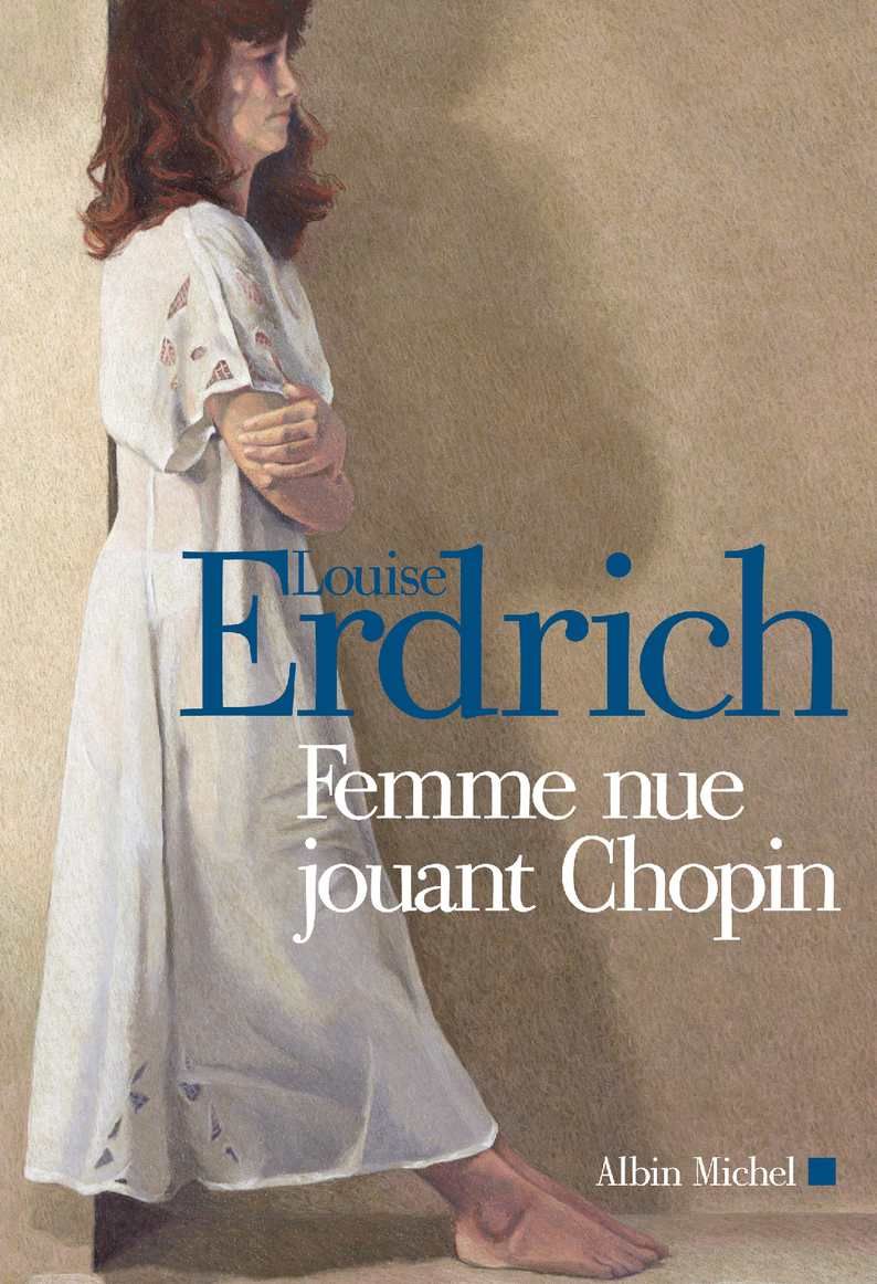 Femme nue jouant Chopin - Louise Erdrich