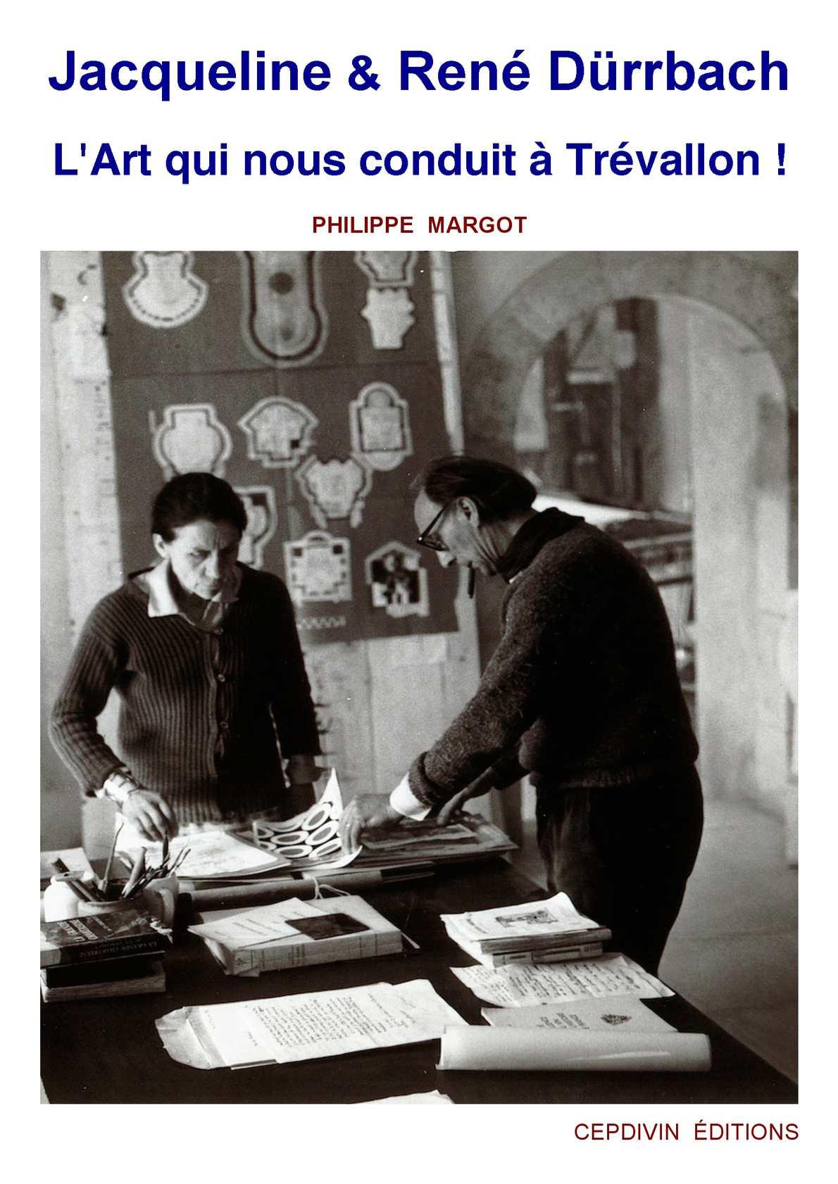 Jacqueline & René Dürrbach - L'Art qui nous conduit à Trévallon