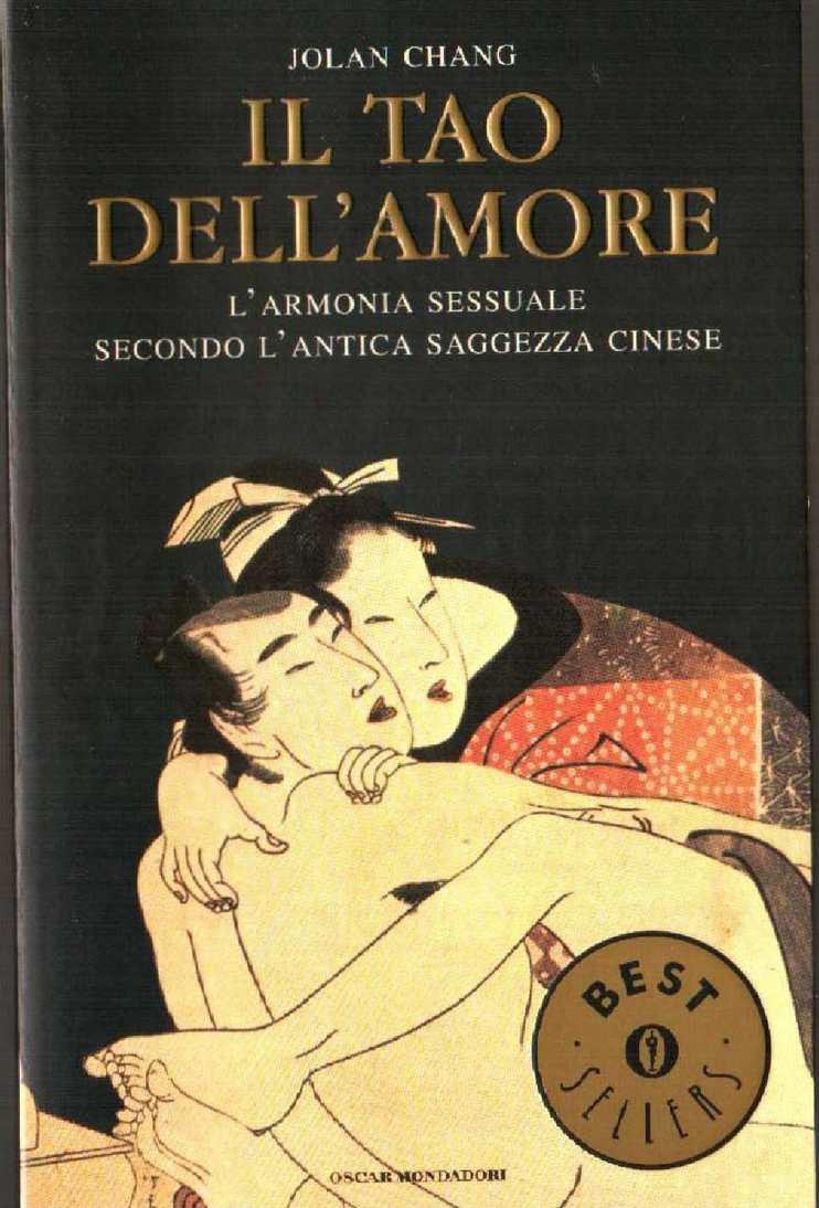 Jolan Chang Il Tao Dell'amore, L'armonia Sessuale Secondo L'antica Saggezza Cinese(0) Mondadori