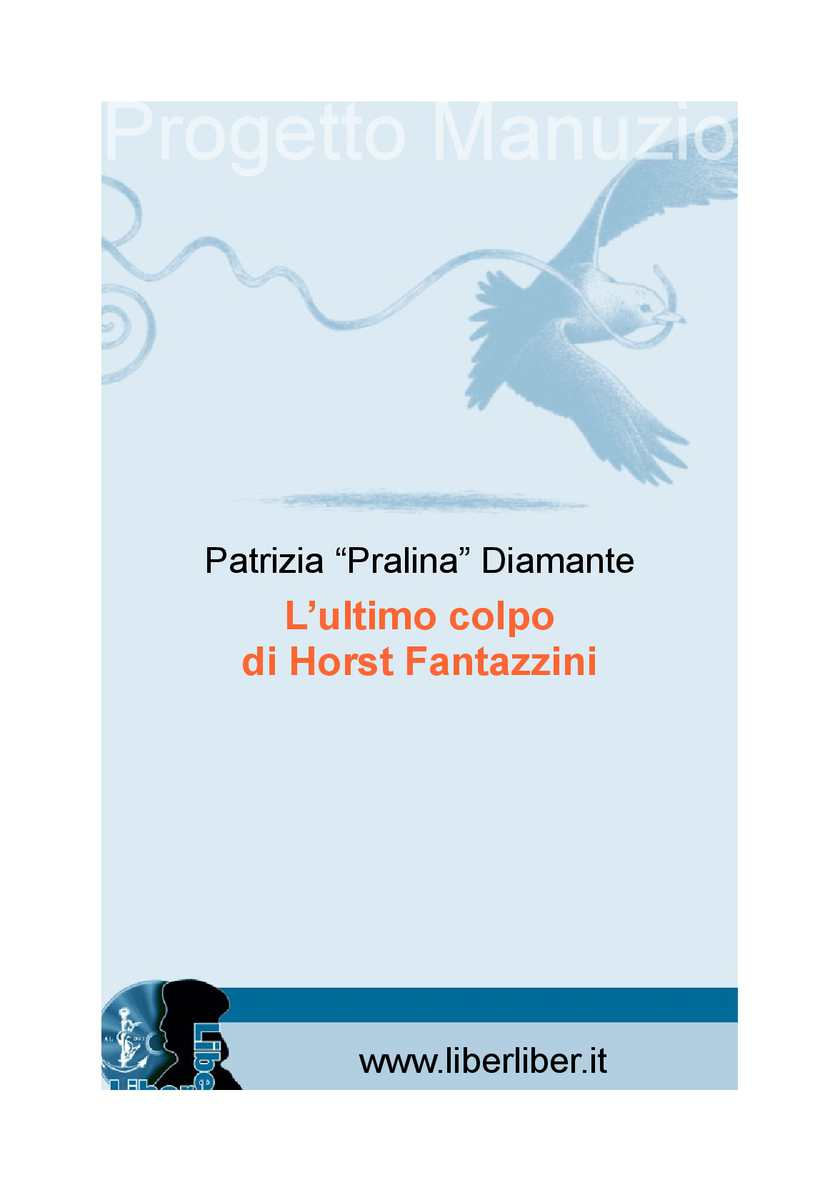 Calaméo - Patrizia Pralina Diamante L'ultimo Colpo Di Horst Fantazzini