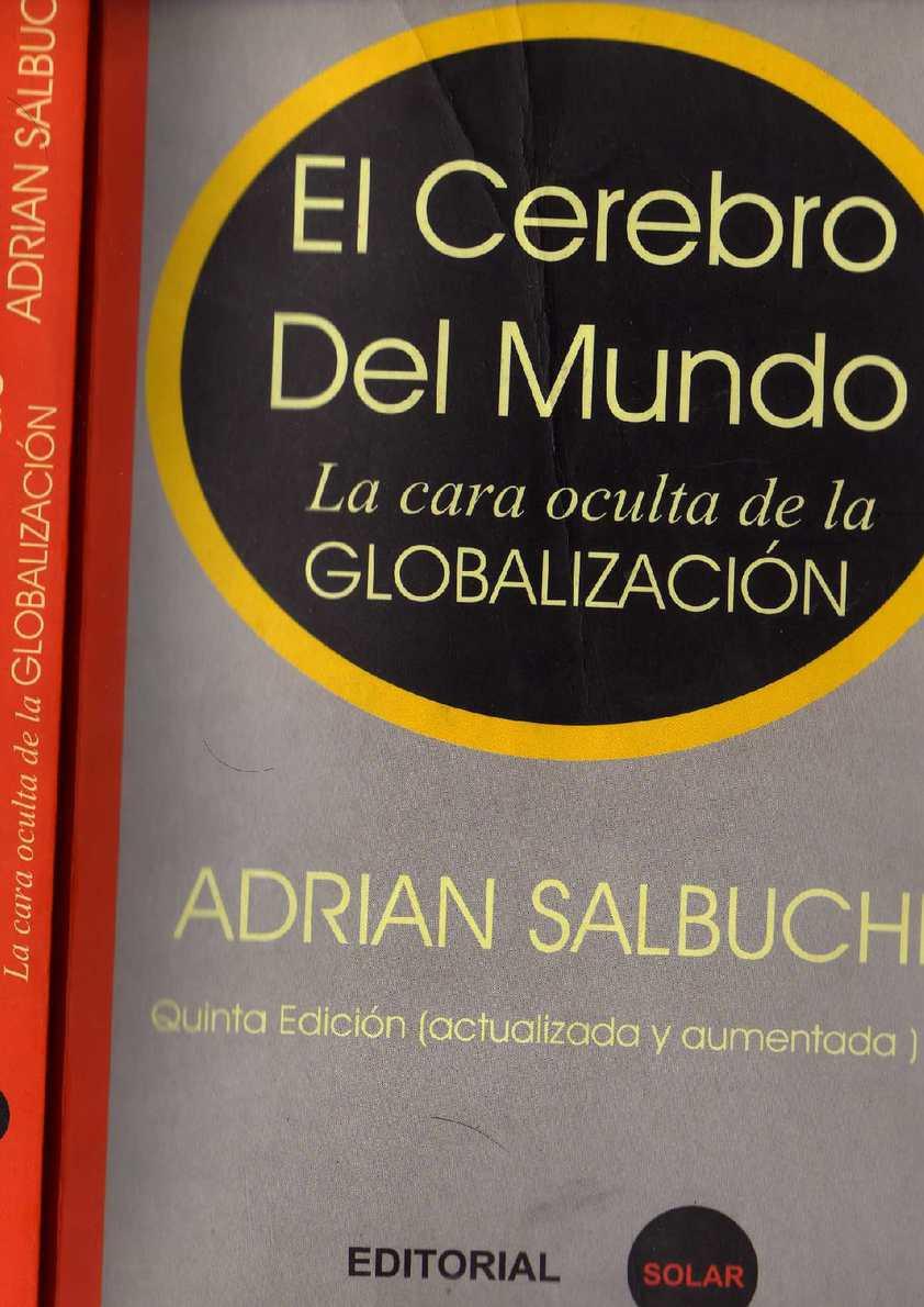 Adrian Salbuchi El Cerebro Del Mundo (La Cara Oculta De La Globalización)