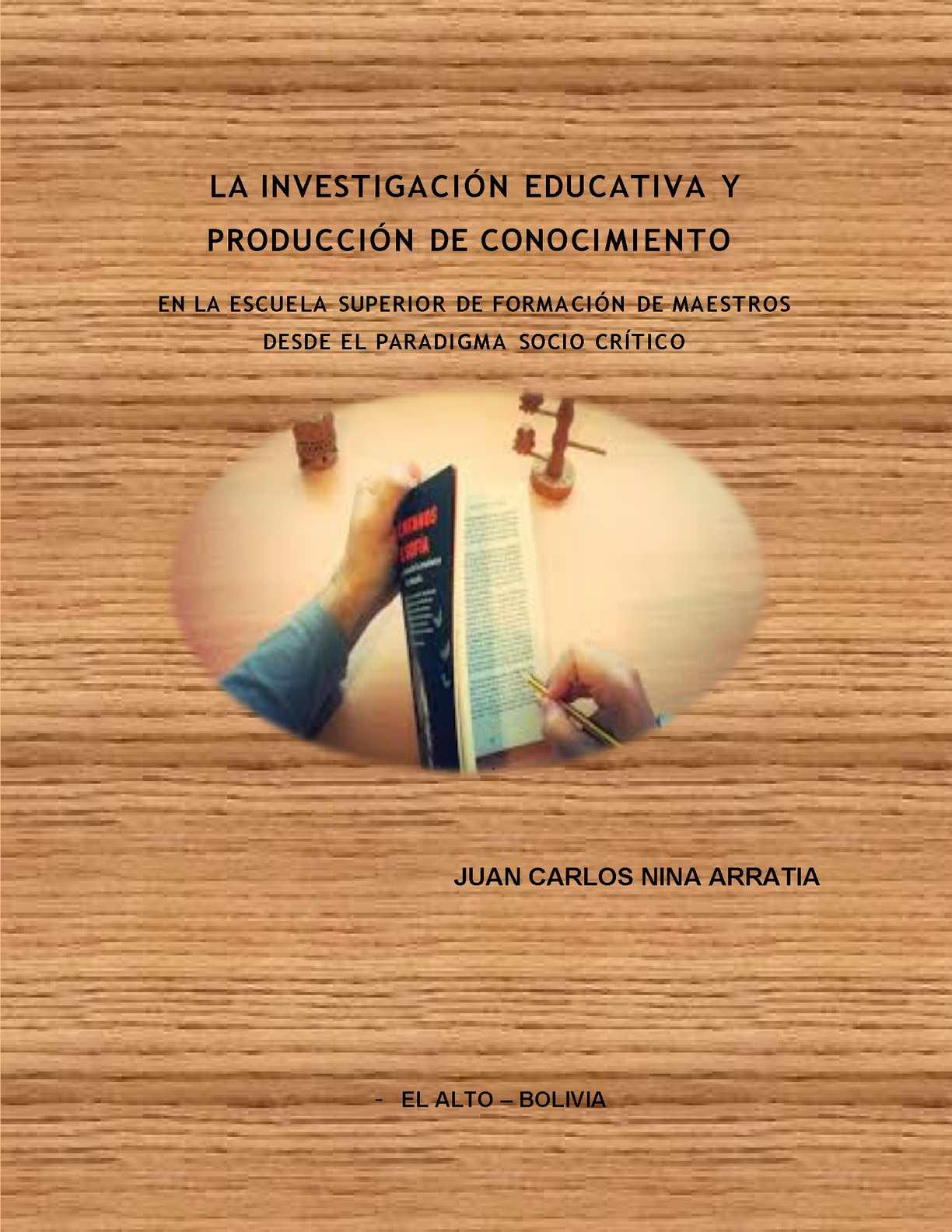 Investigacion Educativa Y Produccion De Conocimiento