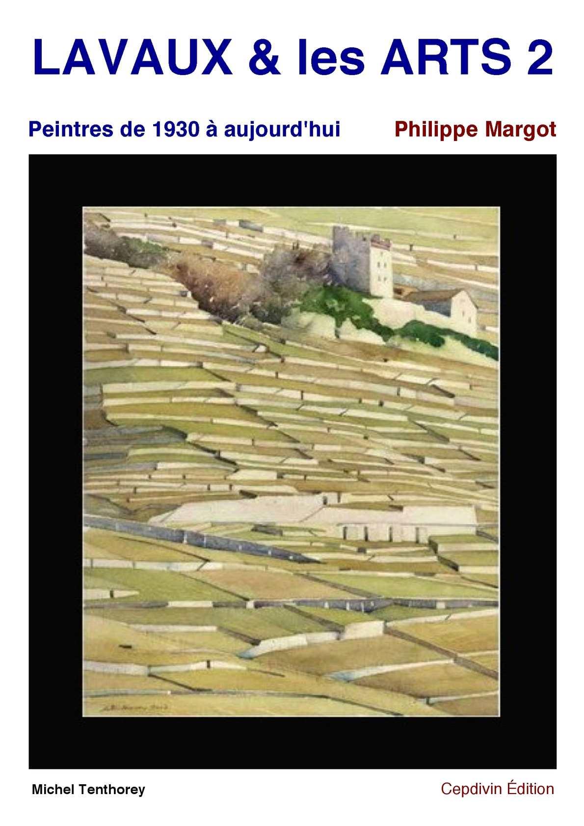 LAVAUX & les ARTS - tome 2 - Peintres de 1930 à aujourd'hui