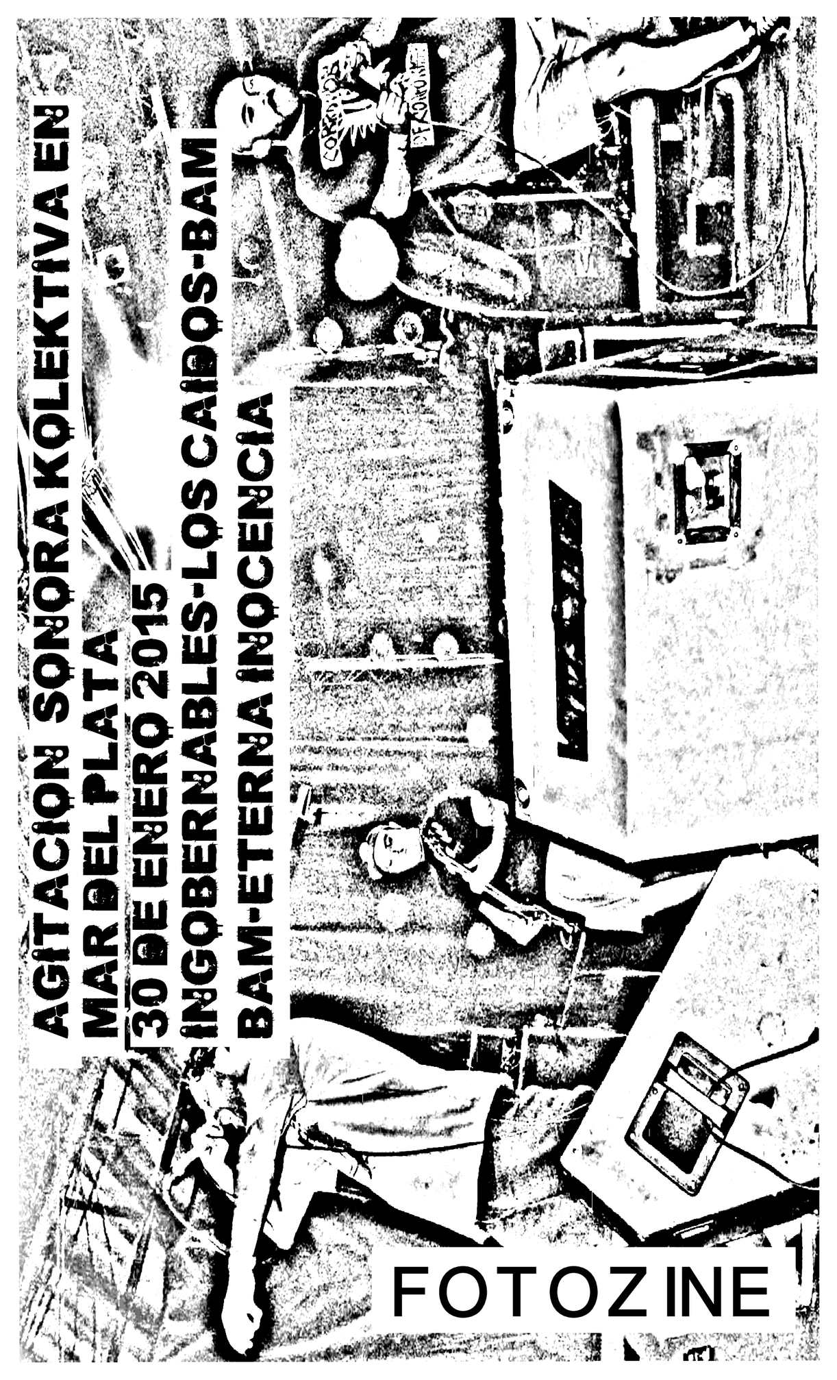 REPORTE AGITACION KOLEKTIVA ETERNA INOCENCIA-LOS CAIDOS-INGOBERNABLES-BAM BAM  2015 MAR DEL PLATA FEBRERO