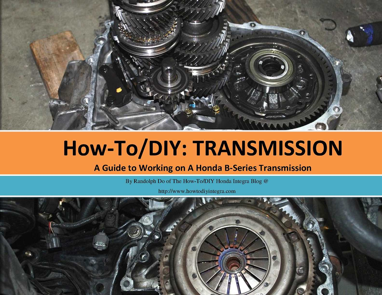 How-To/DIY Integra: Transmission - A Guide To Working On A Honda B Series Transmission
